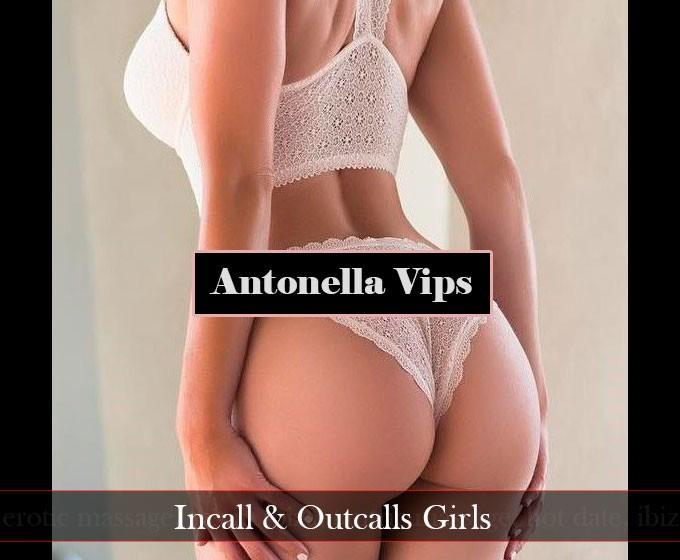 incall escorts ibiza Antonella Chicas Vips