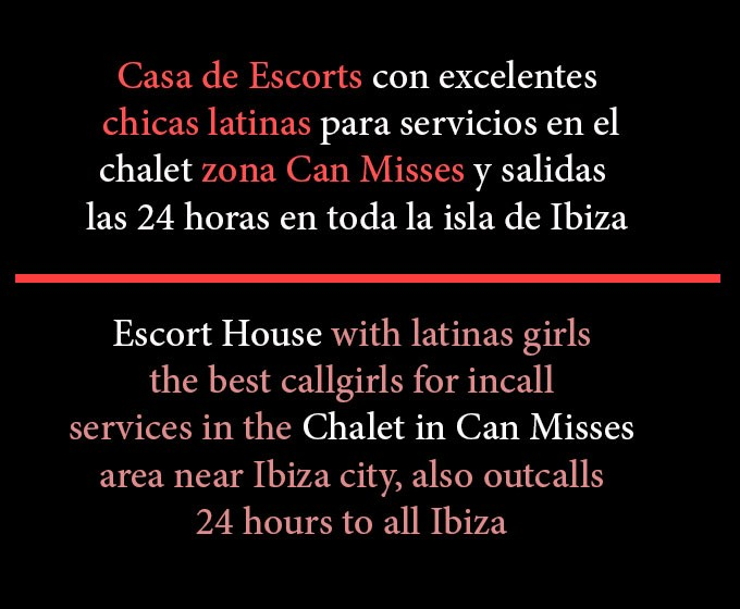 escorts en ibiza Escort House All year